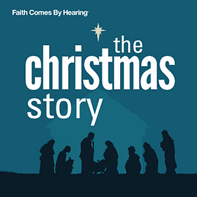 The Christmas Story - Faith Comes By Hearing Blog